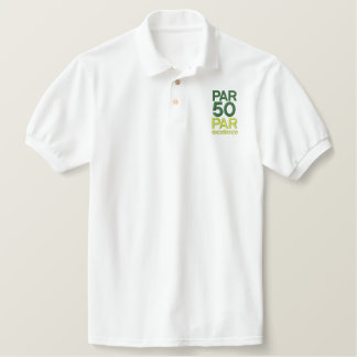 Golfers 50th Birthday Party Shirts Embroidered Shirts