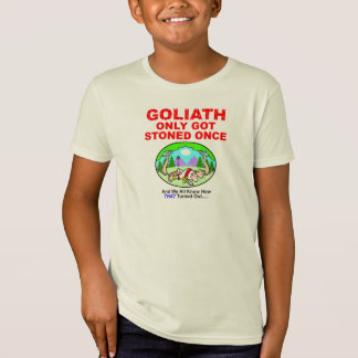 Goliath Only Got Stoned Once Kids Anti-Drug Shirt