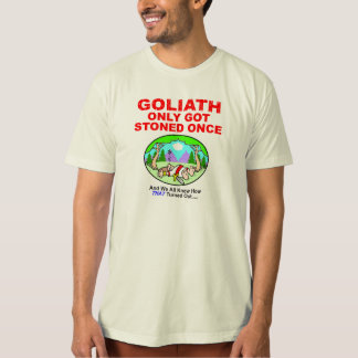 Goliath Only Got Stoned Once Mens Shirt