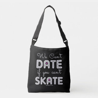 Golly Girls: We Can't Date If You Can't Skate Crossbody Bag