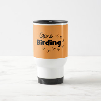 Gone Birding-Funny Birder's Travel Mug Stainless Steel Travel Mug