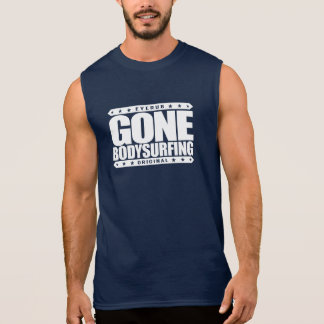 GONE BODYSURFING - I Love the Ocean & Wave Riding Sleeveless Shirt