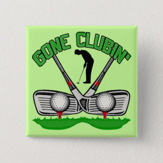 Gone Clubin' 15 Cm Square Badge