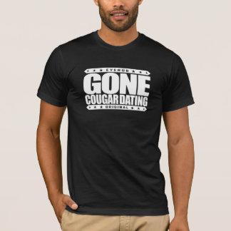 GONE COUGAR DATING - I Love Wild Mature Felines T-Shirt