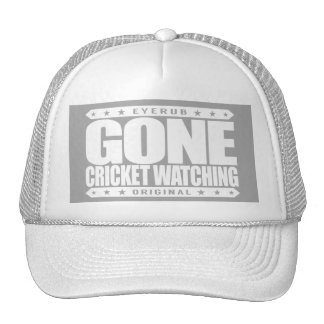 GONE CRICKET WATCHING - I Am Ultimate Cricket Fan Cap