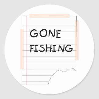 Gone Fishing - Funny Note Round Sticker