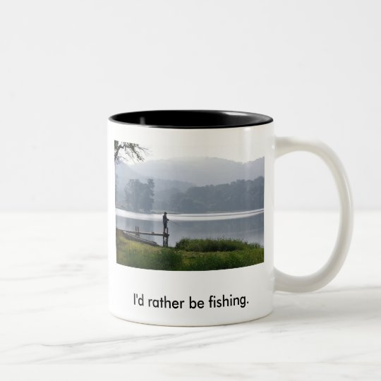 Gone Fishing, I'd rather be fishing. Two-Tone Coffee