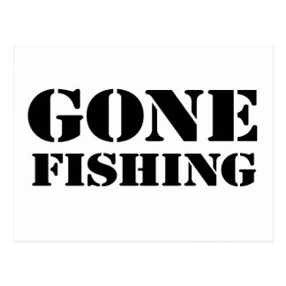 Gone Fishing Post Card