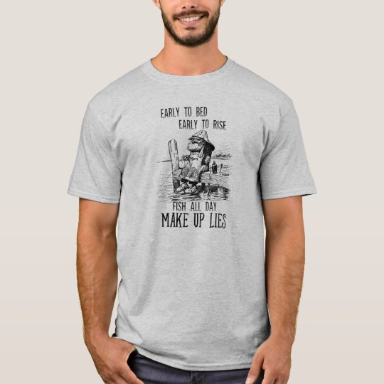 Gone Fishing Vintage Early to bed Make up Lies T-Shirt