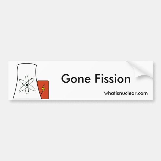 Gone Fission Bumper Sticker