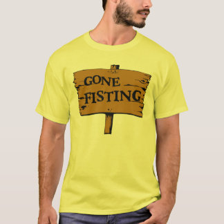 Gone Fisting T-Shirt