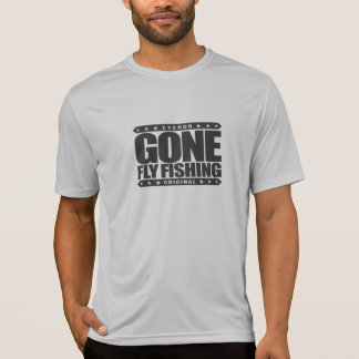 GONE FLY FISHING - State Freshwater Record Holder T-Shirt