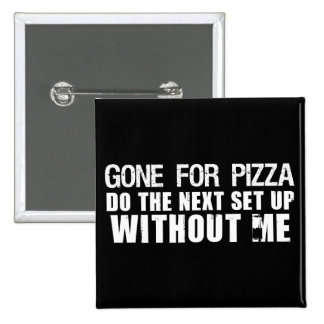 Gone For Pizza 15 Cm Square Badge