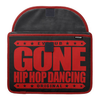 GONE HIP HOP DANCING - Love Freestyle Street Dance Sleeves For MacBooks