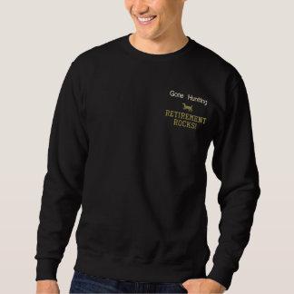 Gone Hunting Retirement Rocks! Embroidered Sweatshirt