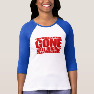 GONE KALE JUICING - Love Cleansing Juice Detoxing T-Shirt