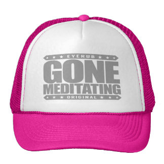 GONE MEDITATING - Love Relaxing Daily Meditations Cap
