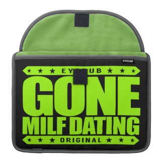 GONE MILF DATING - I Love Experienced Mature Women Sleeve For MacBooks