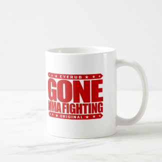 GONE MMA FIGHTING - I Love Mixed Martial Arts Basic White Mug