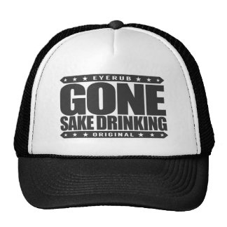 GONE SAKE DRINKING - Rice Wine Of Japanese Ninjas Cap