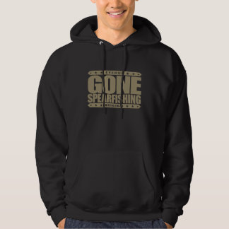 GONE SPEARFISHING - Skilled With Speargun & Sling Hoodie