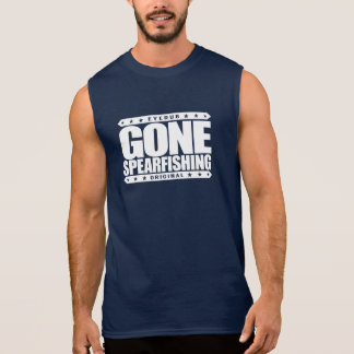 GONE SPEARFISHING - Skilled With Speargun & Sling Sleeveless Shirts