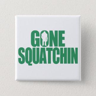 Gone Squatchin 15 Cm Square Badge