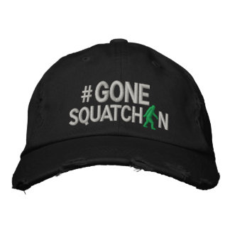 Gone Squatchin and hashtag Embroidered Hats