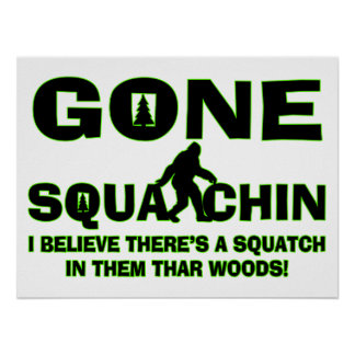 Gone Squatchin Bigfoot In Woods Poster