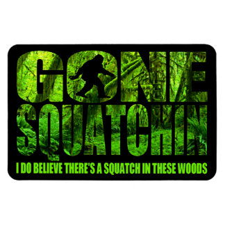 Gone Squatchin Deep Forest Edition Magnet