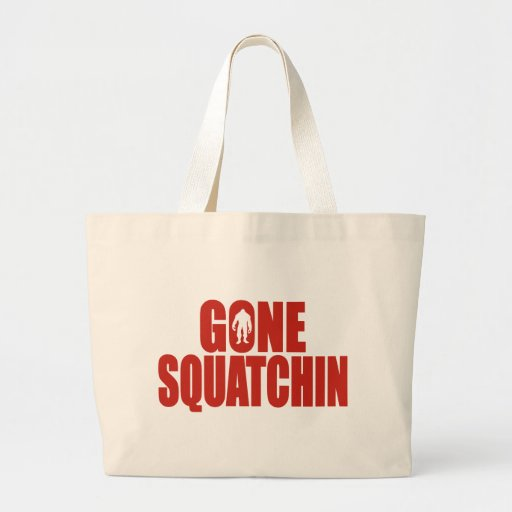 GONE SQUATCHIN *Deluxe* Bobo Gear Finding Bigfoot Canvas Bags