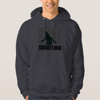 Gone SQUATCHIN - Deluxe Version Hoody