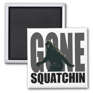 Gone SQUATCHIN - Deluxe Version Magnet