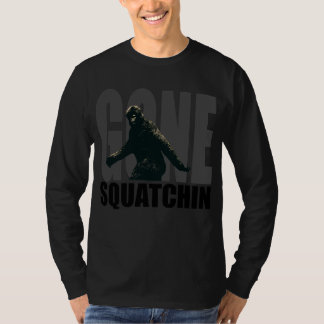 Gone SQUATCHIN - Deluxe Version T-shirts