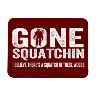 Gone Squatchin Distressed Squatch in these Woods Magnets