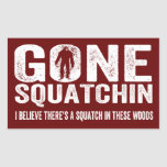 Gone Squatchin (Distressed) Squatch in these Woods Rectangular Sticker