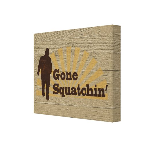 Gone Squatchin' Funny Bigfoot Sasquatch Stretched Canvas Print