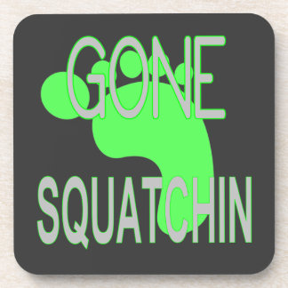 Gone Squatchin Gifts Drink Coasters