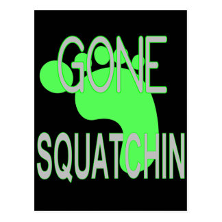 Gone Squatchin Gifts Postcard