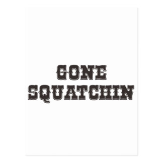 GONE SQUATCHIN POST CARDS