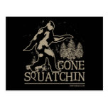 Gone Squatchin Postcards