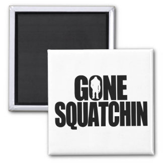 Gone Squatchin Square Magnet