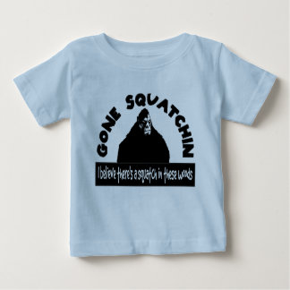 Gone Squatchin - There's a SQUATCH in these woods! Baby T-Shirt