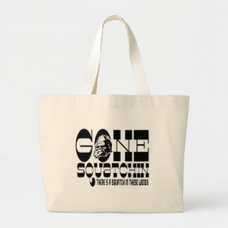 Gone Squatchin - There's a Squatch in these Woods Jumbo Tote Bag