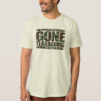 GONE TEABAGGING - Teabagged By Tea Party Movement T-Shirt