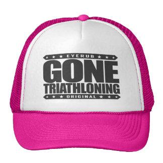 GONE TRIATHLONING - A Proud & Dedicated Triathlete Cap