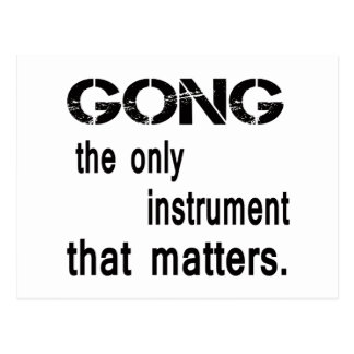 Gong the only instrument that matters. postcard