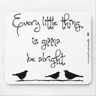 Gonna Be Alright Mouse Mat