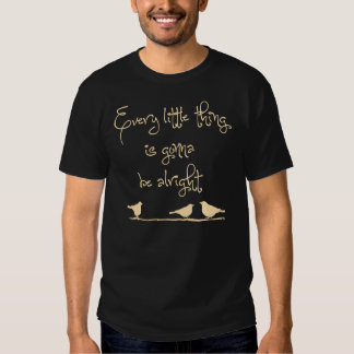 Gonna Be Alright Shirts