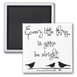 Gonna Be Alright Square Magnet